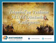 İstanbul'un Fethinin 563.Yılını Kutluyoruz